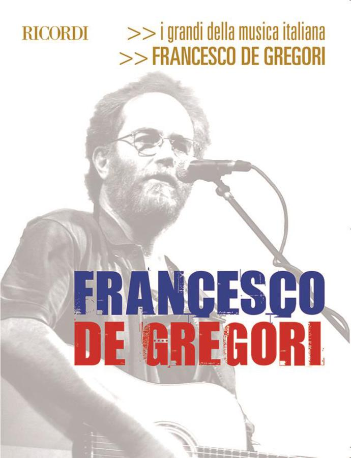 FRANCESCO DE GREGORI - I GRANDI DELLA MUSICA ITALIANA