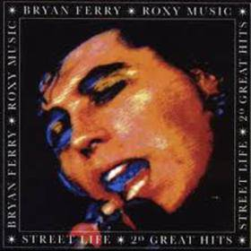 BRYAN FERRY ROXY MUSIC STREET LIFE 2° GREAT HITS