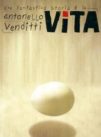 ANTONELLO VENDITTI - CHE FANTASTICA STORIA E' LA VITA
