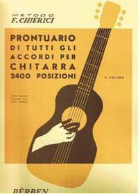 CHIERICI PRONTUARIO DI TUTTI GLI ACCORDI PER CHITARRA ( 2400 POSIZIONI)