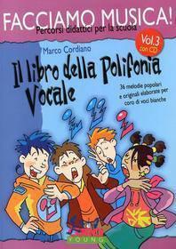 CORDIANO FACCIAMO MUSICA 3 IL LIBRO DELLA POLIFONIA