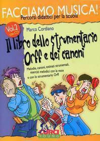 CORDIANO FACCIAMO MUSICA 2 IL LIBRO DELLO STRUMENTARIO ORFF E DEI CANONI