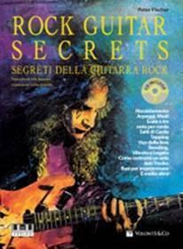 PETER FISCHER ROCK GUITAR SECRETS SEGRETI DELLA CHITARRA ROCK VERSIONE ITALIANA CON CD MB118